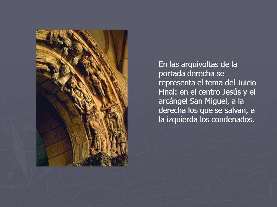 En las arquivoltas de la portada derecha se representa el tema del Juicio Final: en el centro Jesús y el arcángel San Miguel, a la derecha los que se