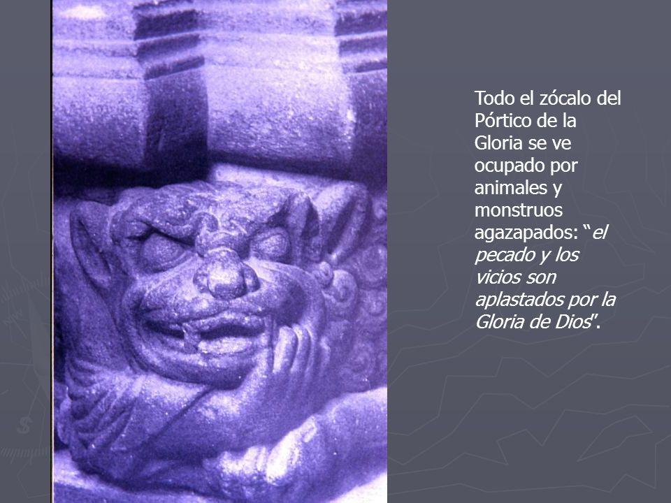 Todo el zócalo del Pórtico de la Gloria se ve ocupado por animales y monstruos agazapados: el pecado y los vicios son aplastados por la Gloria de Dios