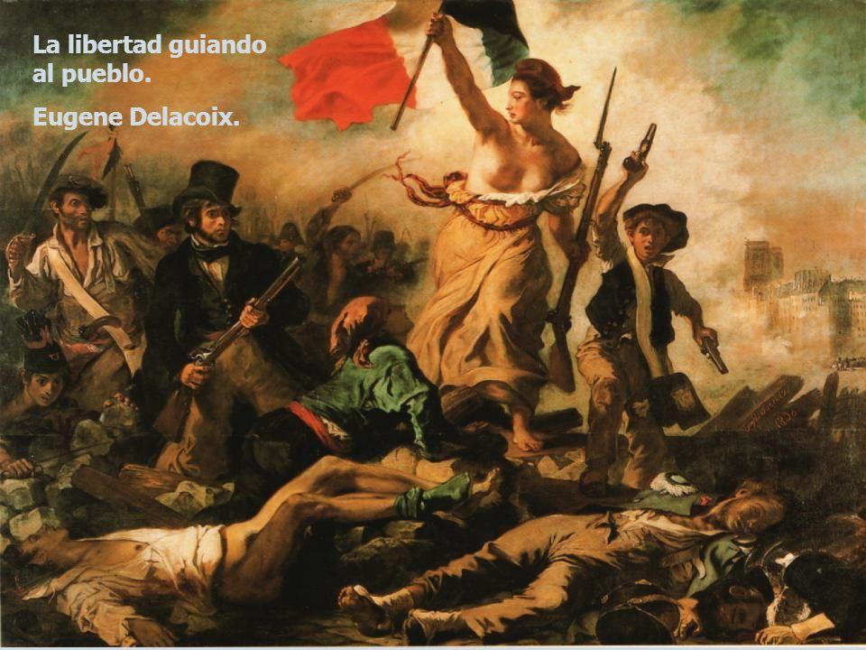 La libertad guiando al pueblo. Eugene Delacoix.