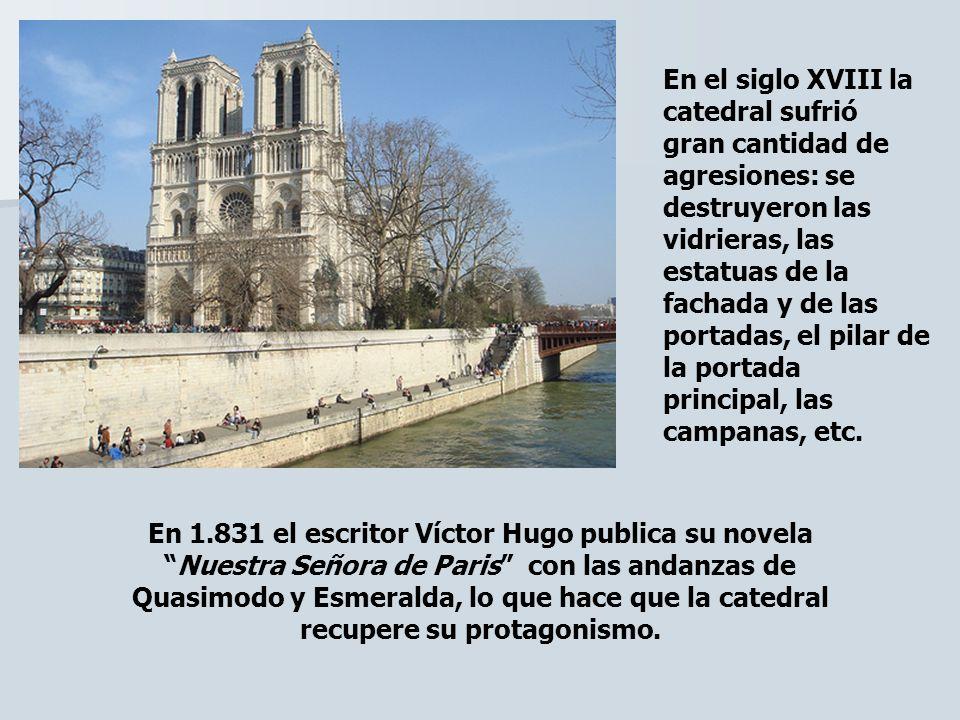 En el siglo XVIII la catedral sufrió gran cantidad de agresiones: se destruyeron las vidrieras, las estatuas de la fachada y de las portadas, el pilar