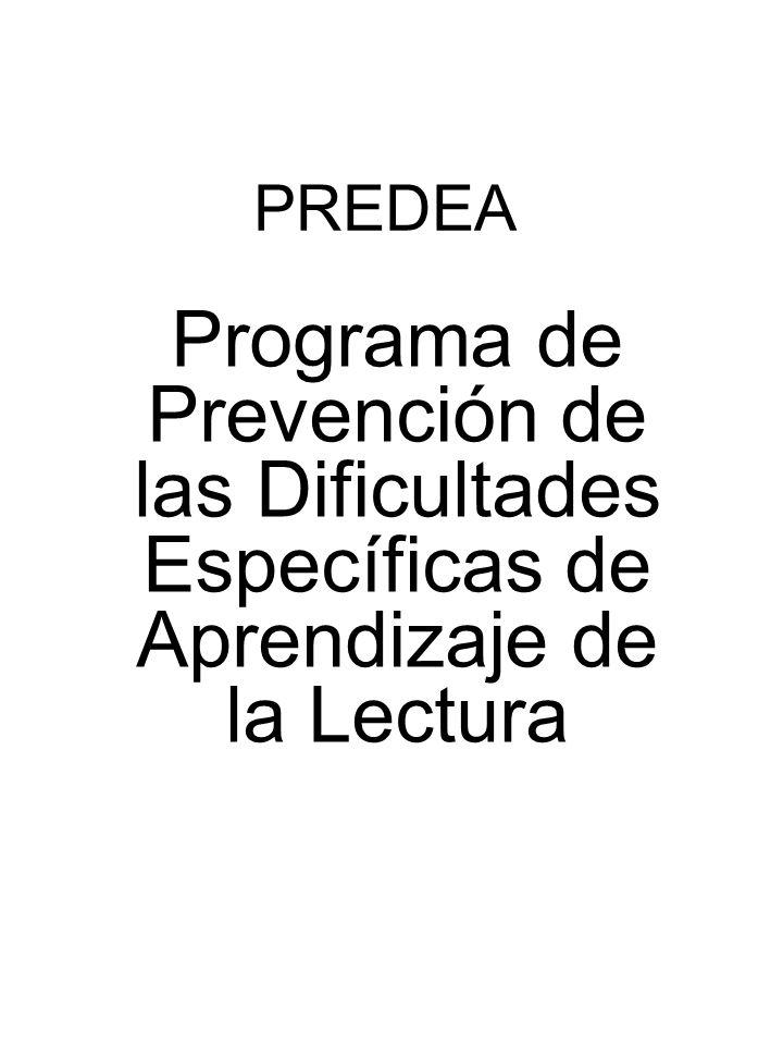 PREDEA Programa de Prevención de las Dificultades Específicas de Aprendizaje de la Lectura