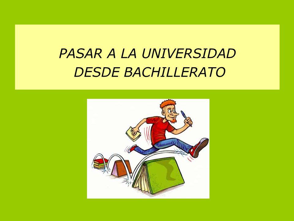 PASAR A LA UNIVERSIDAD DESDE BACHILLERATO