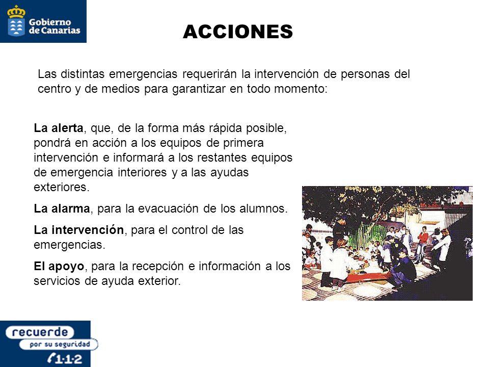 ACCIONES La alerta, que, de la forma más rápida posible, pondrá en acción a los equipos de primera intervención e informará a los restantes equipos de
