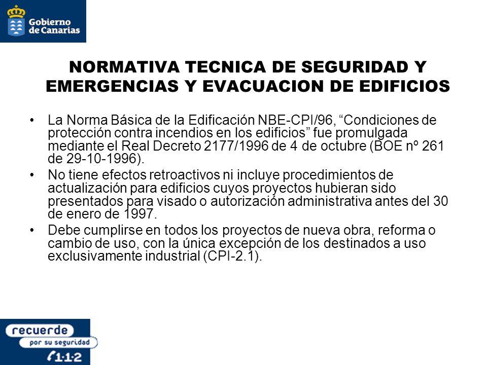NORMATIVA TECNICA DE SEGURIDAD Y EMERGENCIAS Y EVACUACION DE EDIFICIOS La Norma Básica de la Edificación NBE-CPI/96, Condiciones de protección contra