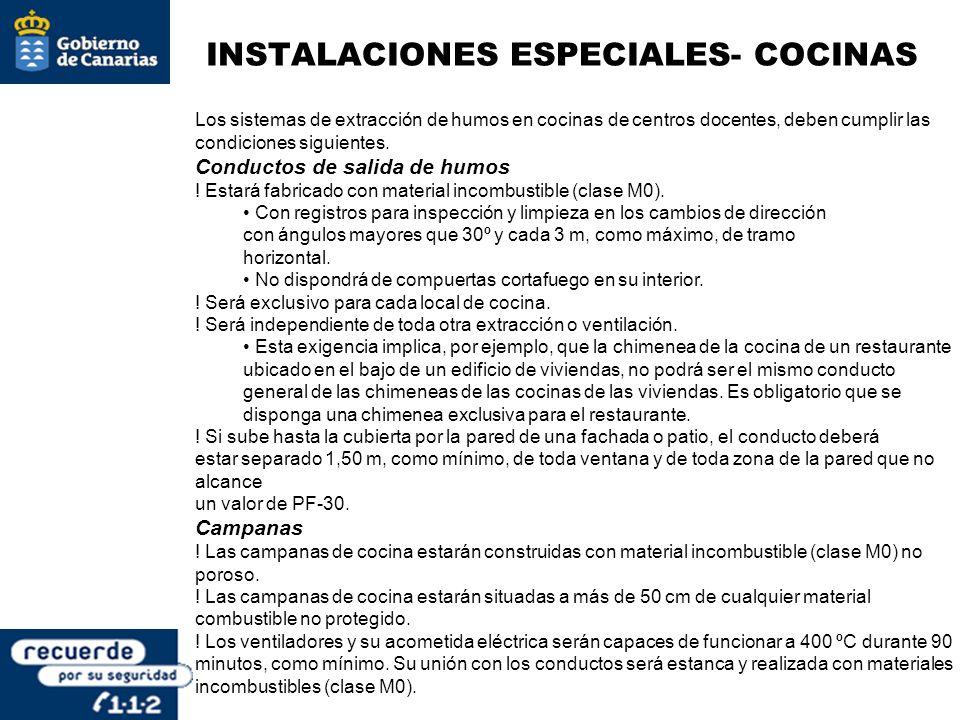 INSTALACIONES ESPECIALES- COCINAS Los sistemas de extracción de humos en cocinas de centros docentes, deben cumplir las condiciones siguientes. Conduc