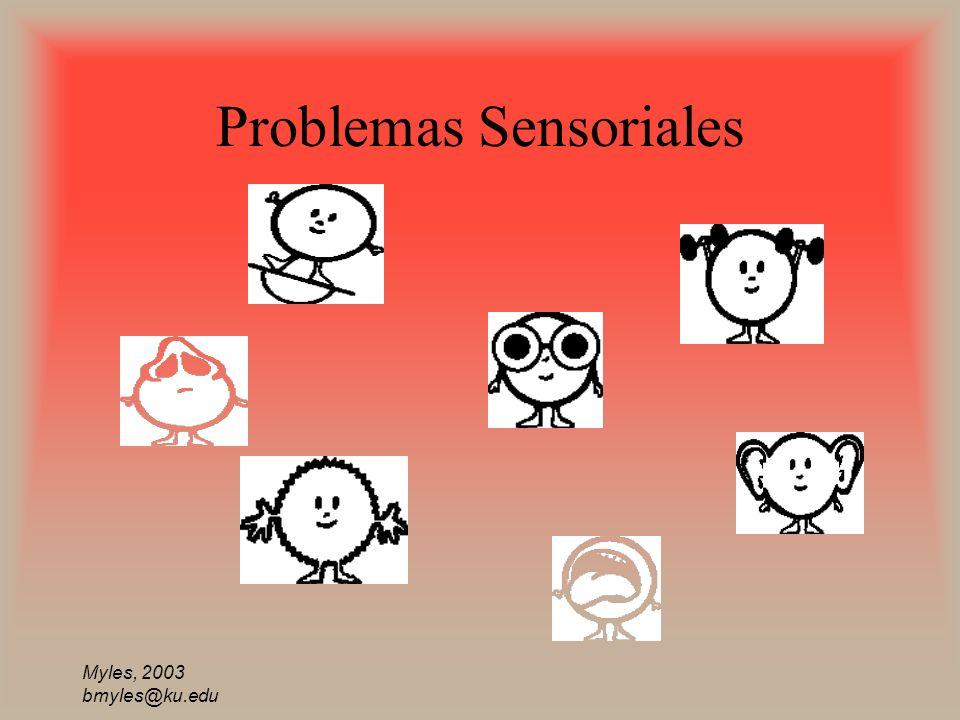 Myles, 2003 bmyles@ku.edu Problemas Sensoriales