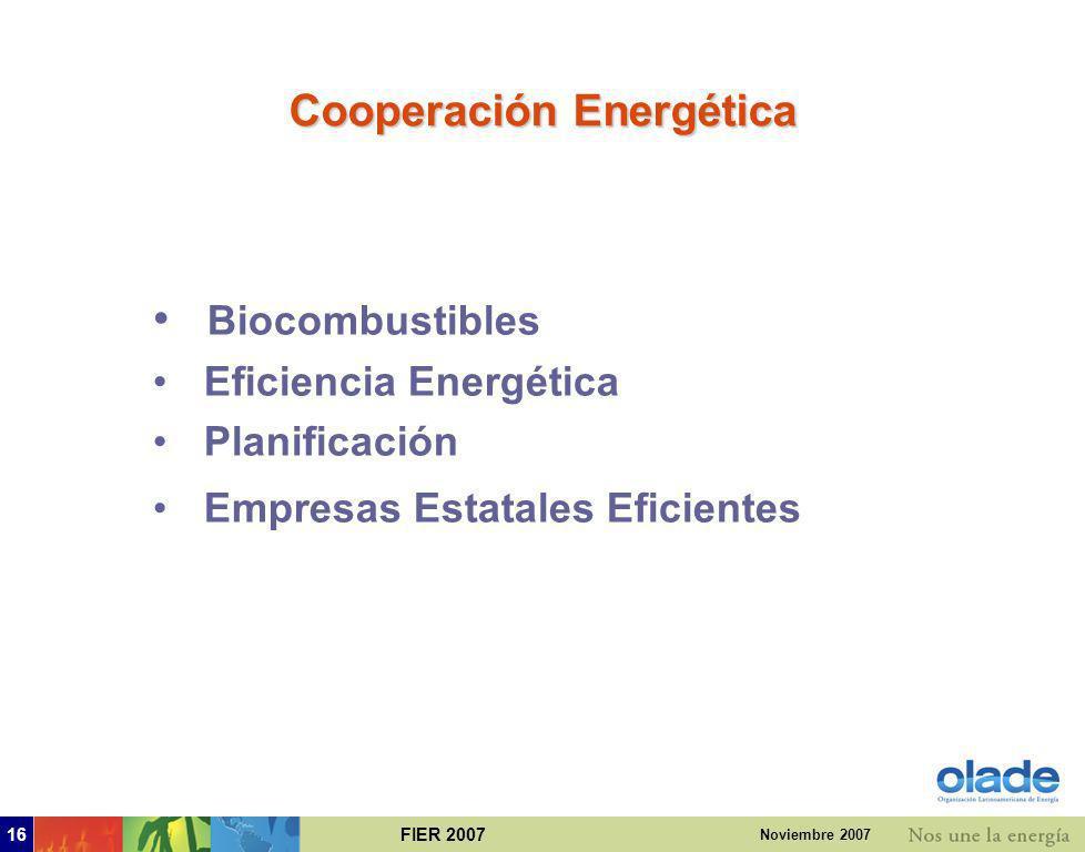 FIER 200715 Noviembre 2007 OLADE y la Integración Energética Participar en proyectos por subregionales: Decisión CAN 536 (electricidad), GT9 MERCOSUR