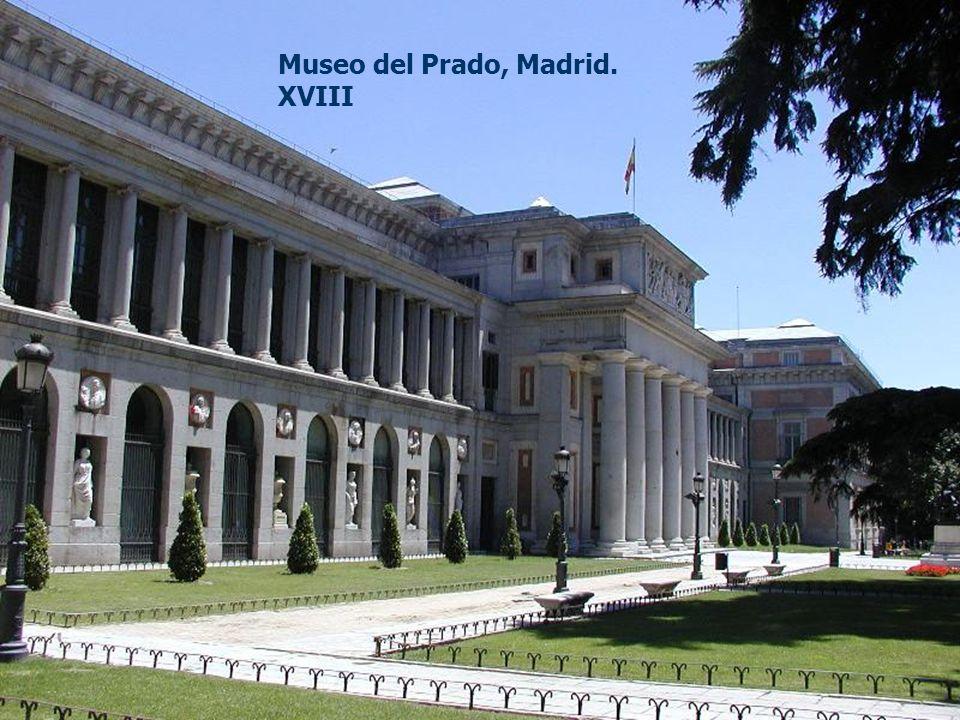 Museo del Prado, Madrid. XVIII