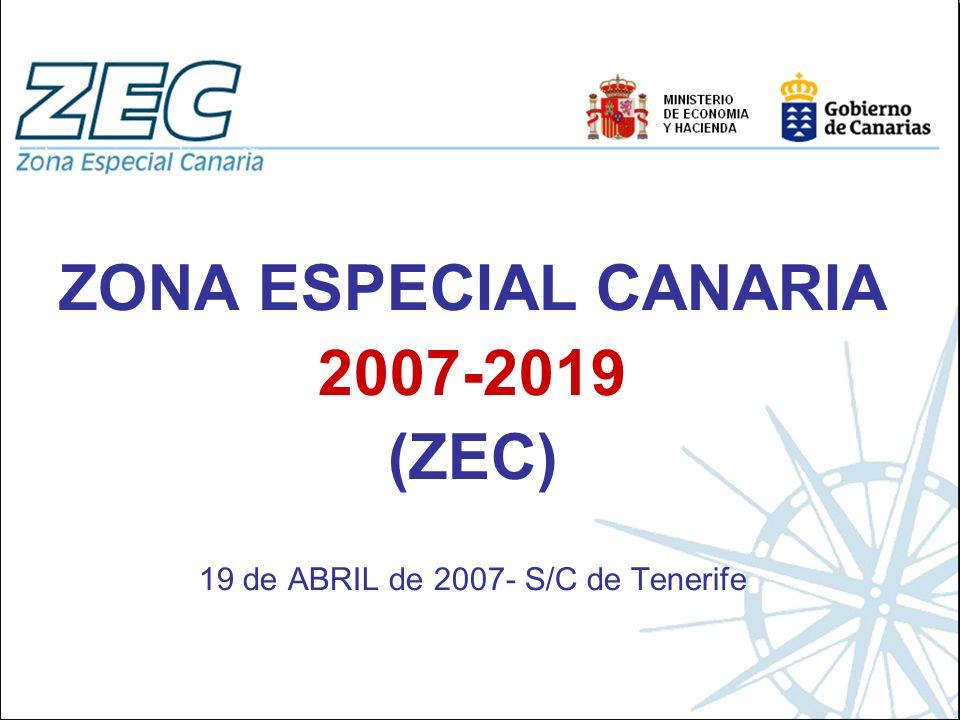 ZONA ESPECIAL CANARIA 2007-2019 (ZEC) 19 de ABRIL de 2007- S/C de Tenerife