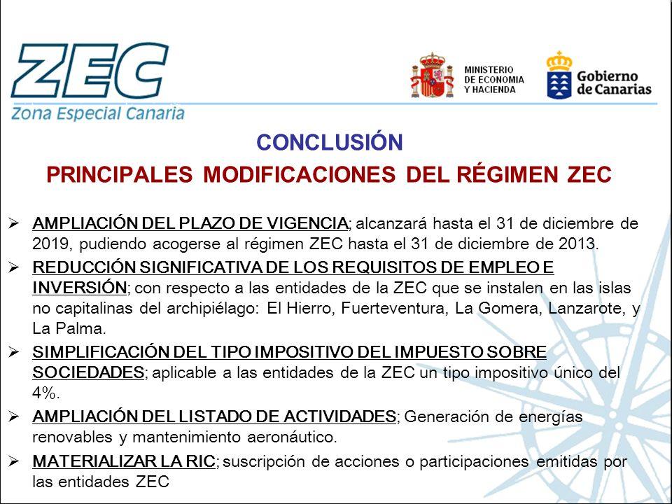 CONCLUSIÓN PRINCIPALES MODIFICACIONES DEL RÉGIMEN ZEC AMPLIACIÓN DEL PLAZO DE VIGENCIA; alcanzará hasta el 31 de diciembre de 2019, pudiendo acogerse