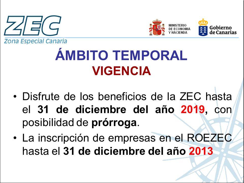 Disfrute de los beneficios de la ZEC hasta el 31 de diciembre del año 2019, con posibilidad de prórroga. La inscripción de empresas en el ROEZEC hasta
