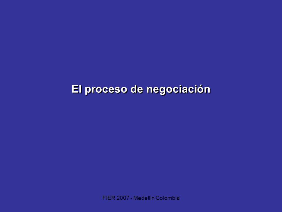 FIER 2007 - Medellín Colombia El proceso de negociación