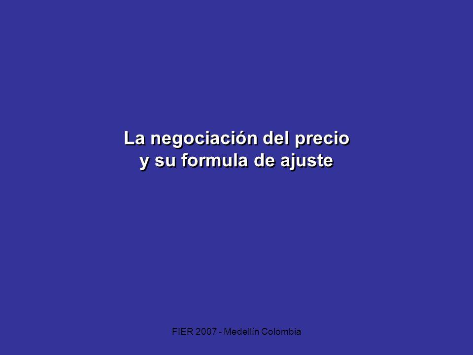 FIER 2007 - Medellín Colombia La negociación del precio y su formula de ajuste