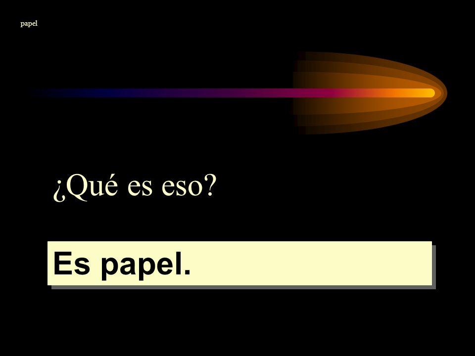 ¿Qué es eso? Es papel. papel