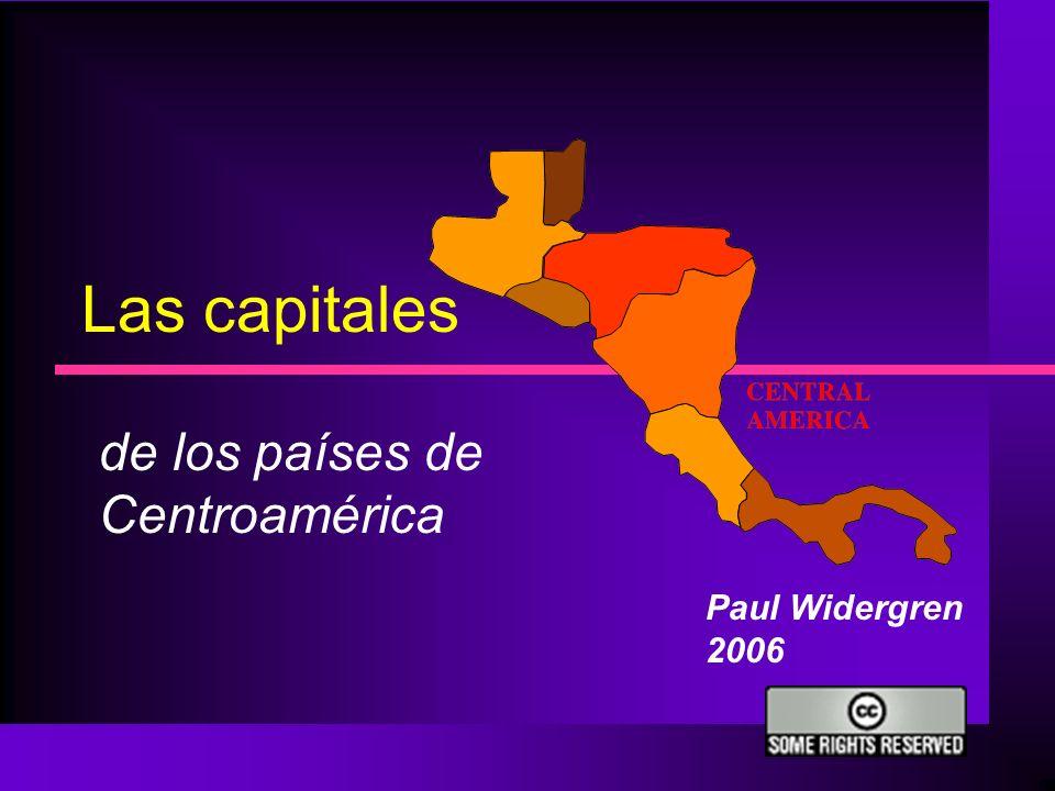 Las capitales de los países de Centroamérica Paul Widergren 2006
