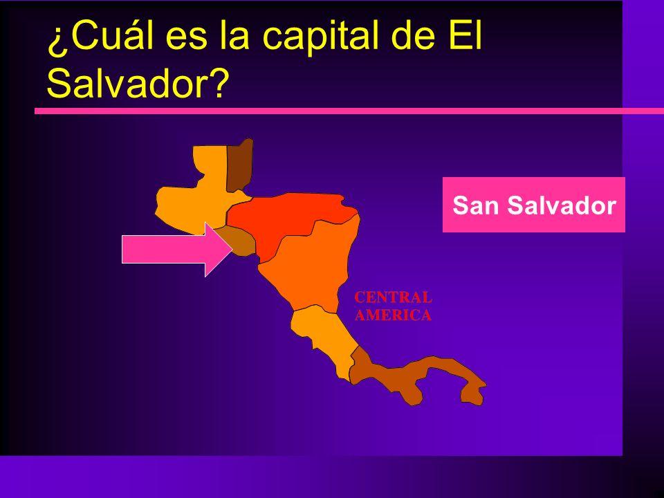 ¿Cuál es la capital de El Salvador? San Salvador