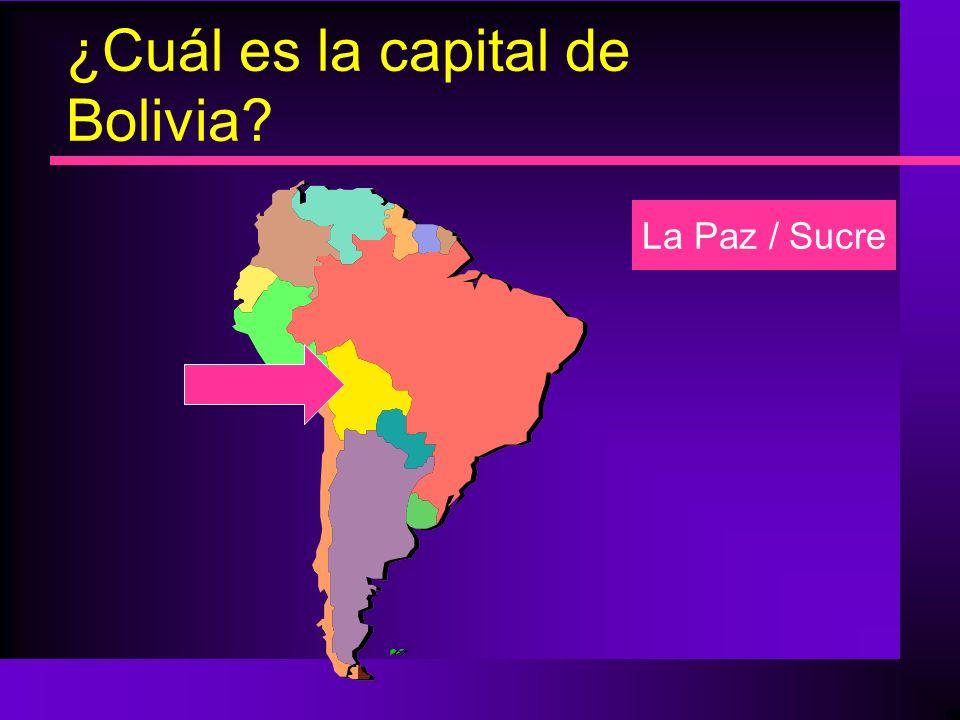 ¿Cuál es la capital de Bolivia? La Paz / Sucre