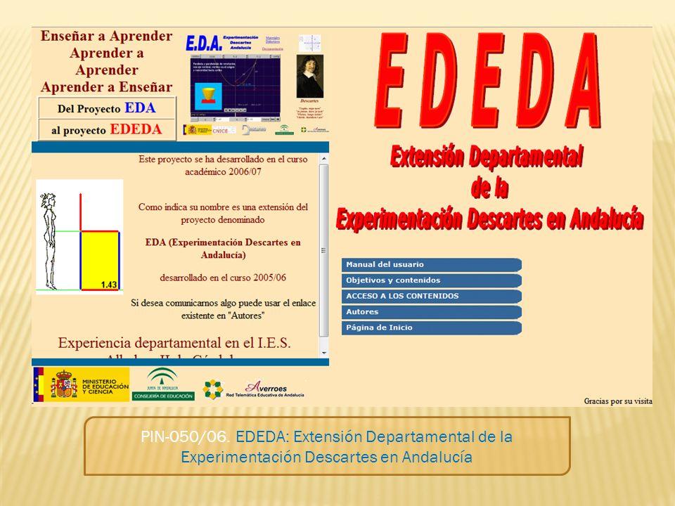 PIN-050/06. EDEDA: Extensión Departamental de la Experimentación Descartes en Andalucía