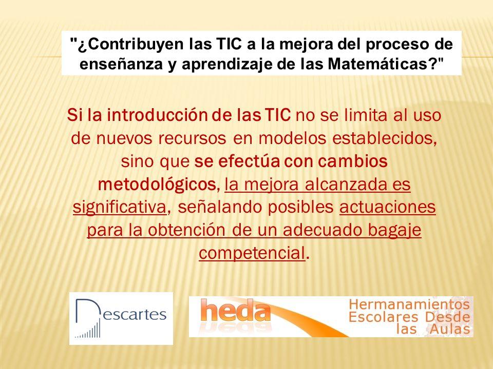 Si la introducción de las TIC no se limita al uso de nuevos recursos en modelos establecidos, sino que se efectúa con cambios metodológicos, la mejora alcanzada es significativa, señalando posibles actuaciones para la obtención de un adecuado bagaje competencial.