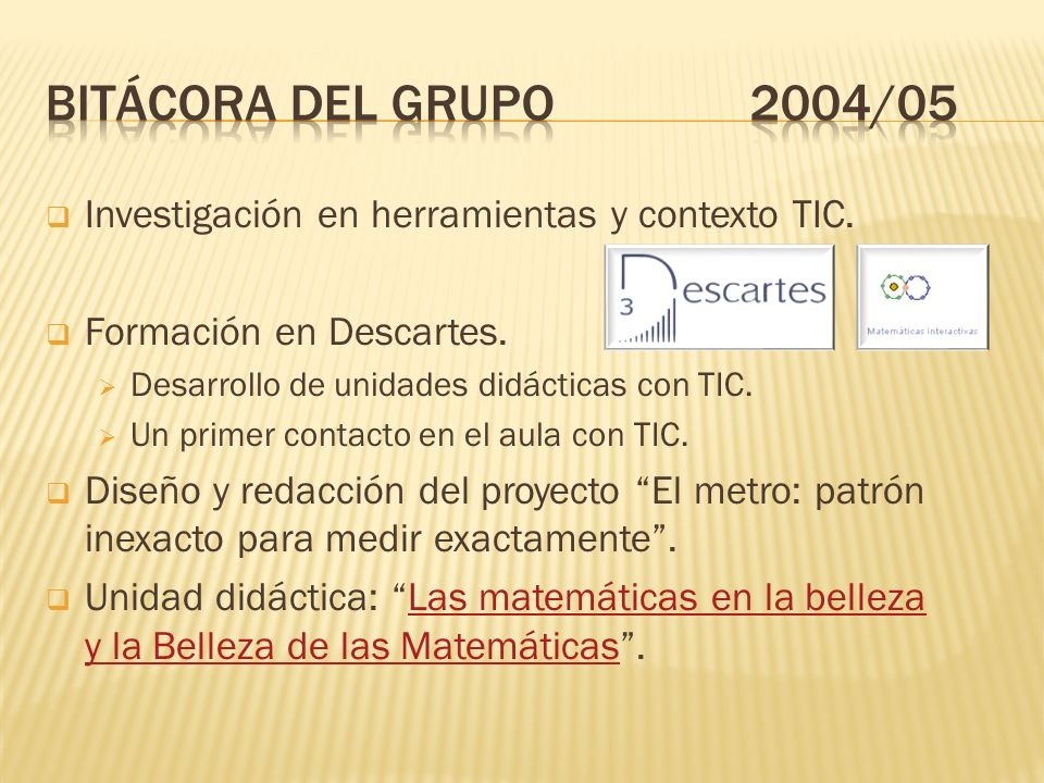 Investigación en herramientas y contexto TIC. Formación en Descartes.