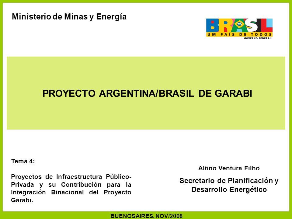 Secretaría de Planificación y Desarrollo Energético - SPE Capacidad Instalada de aproximadamente 2,0 a 2,4 GW en 2 a 4 usinas (a ser definido por el Estudio de Inventário) Energía Producida de aproximadamente 1,0 GW promédio (9x10 6 MWh/año) (a ser definido por el Estudio de Inventário); Proyecto Argentina/Brasil de GARABI Garabi y la Integración Electro-Energética de Argentina y Brasil Usinas del Trecho Internacional del Rio Uruguay: