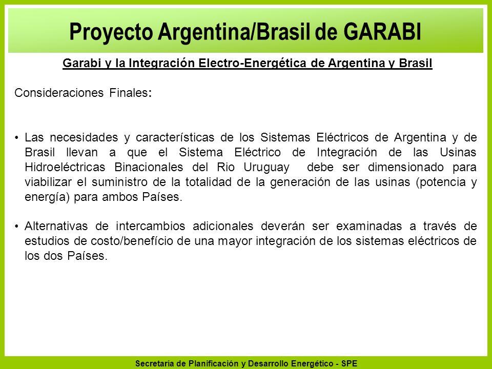 Secretaría de Planificación y Desarrollo Energético - SPE Las necesidades y características de los Sistemas Eléctricos de Argentina y de Brasil llevan