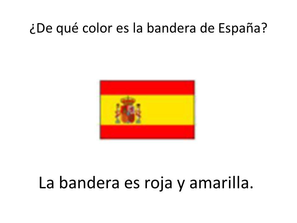 ¿De qué color es la bandera de España? La bandera es roja y amarilla.