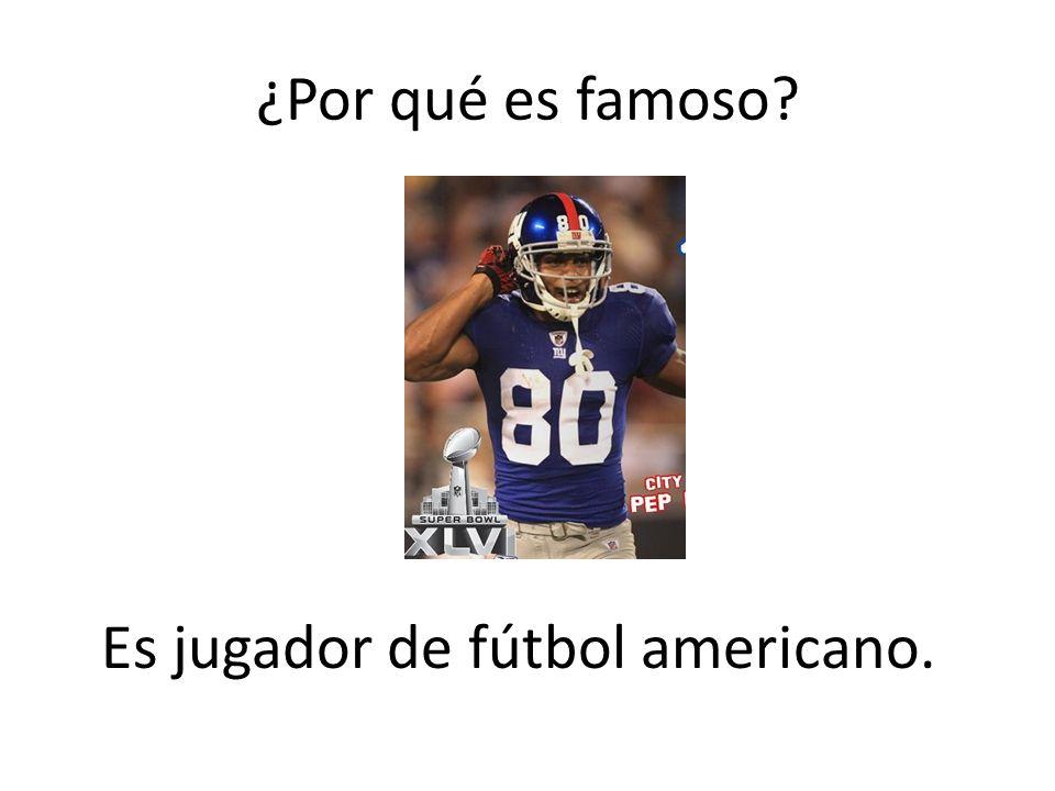 ¿Por qué es famoso? Es jugador de fútbol americano.