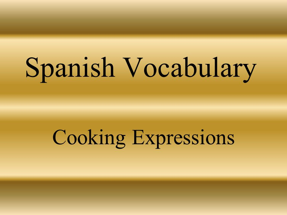 Spanish Vocabulary Cooking Expressions