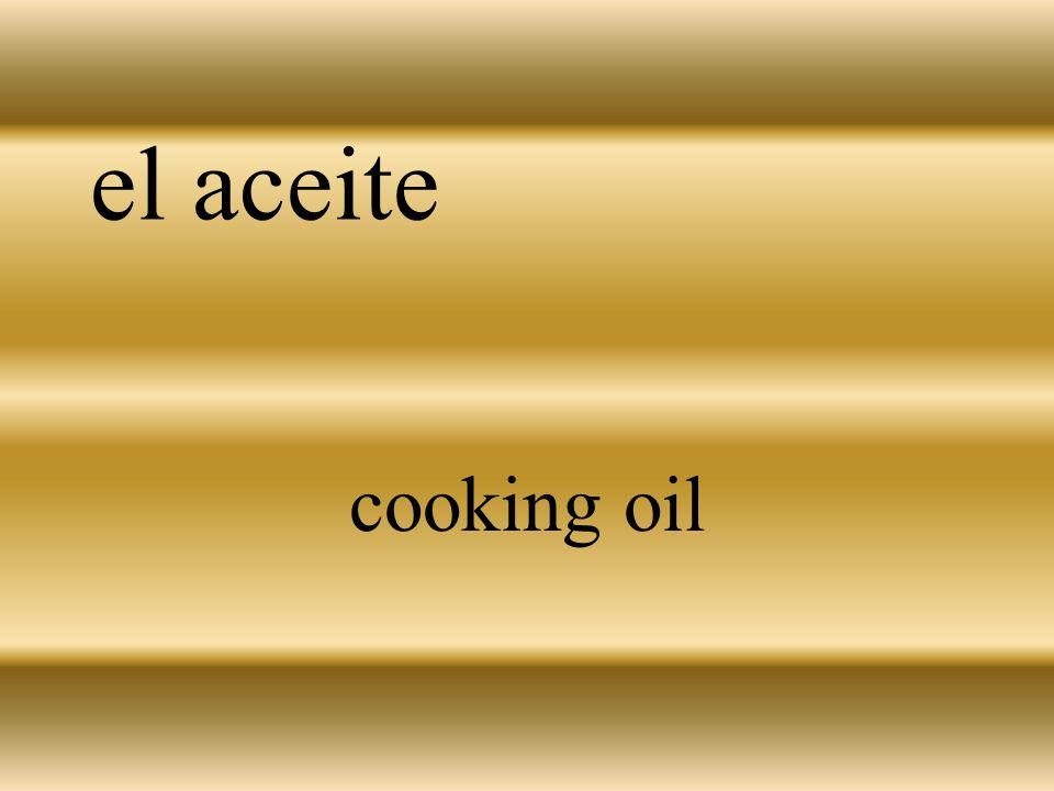 el aceite cooking oil
