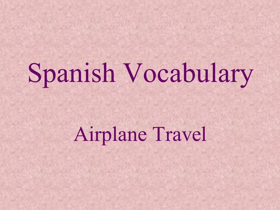 Spanish Vocabulary Airplane Travel