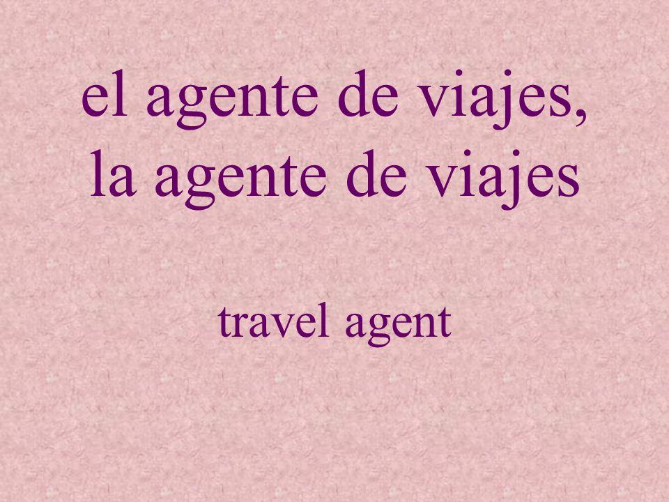 el agente de viajes, la agente de viajes travel agent