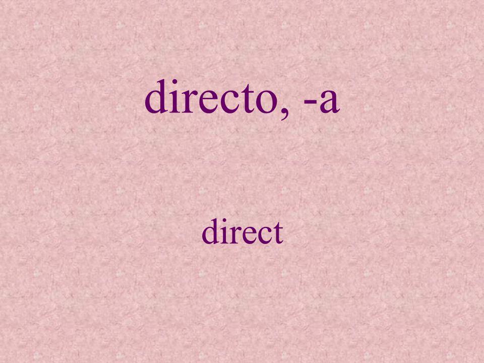 directo, -a direct