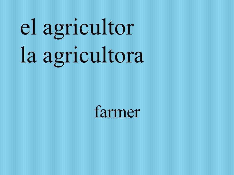 el agricultor la agricultora farmer