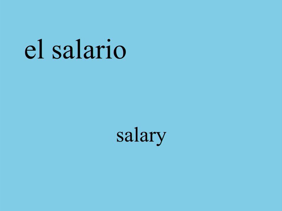 el salario salary