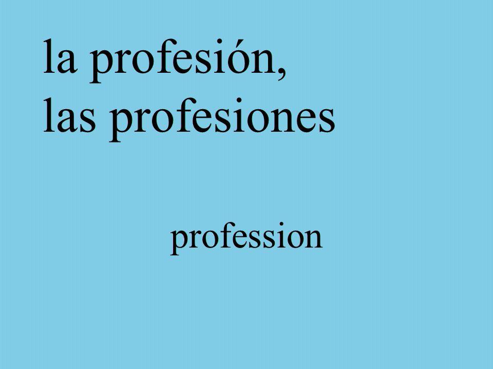 la profesión, las profesiones profession