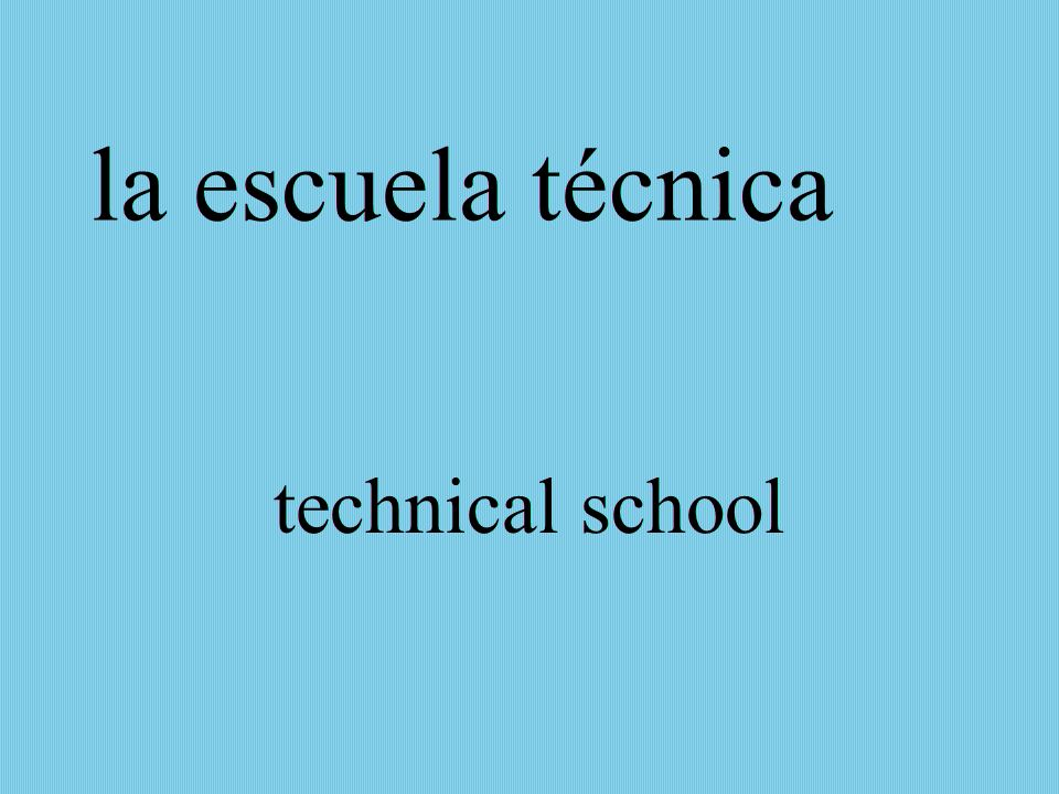 la escuela técnica technical school