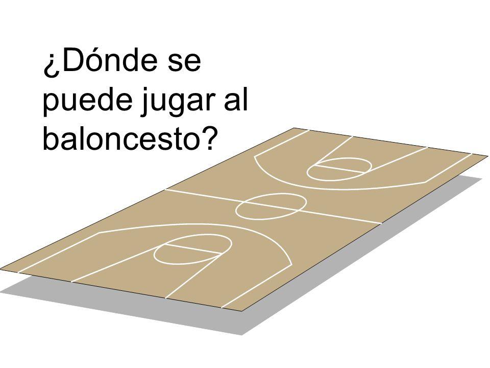 ¿Dónde se puede jugar al baloncesto?