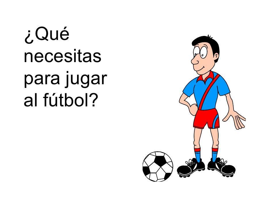 ¿Qué necesitas para jugar al fútbol?