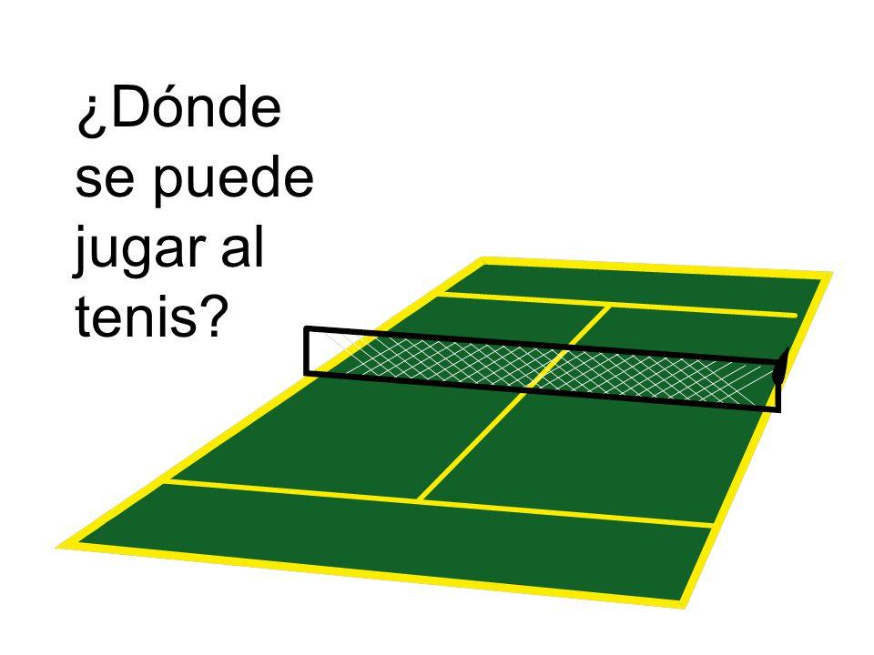 ¿Dónde se puede jugar al tenis?