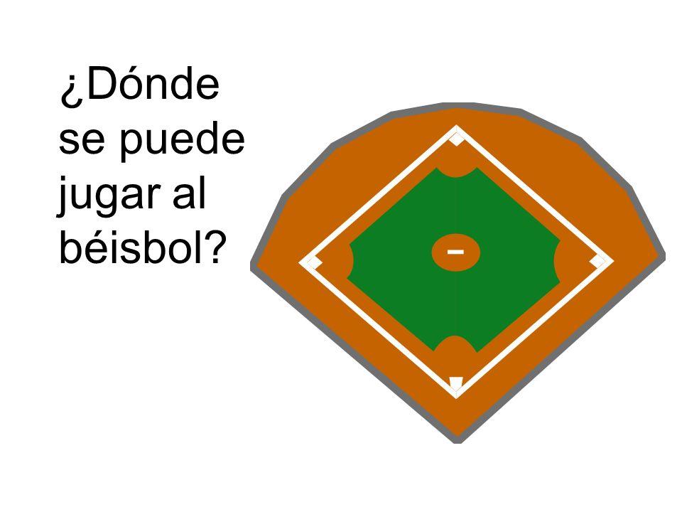¿Dónde se puede jugar al béisbol?