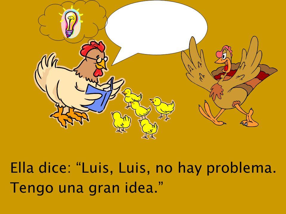 La gallina Matilda es muy inteligente.