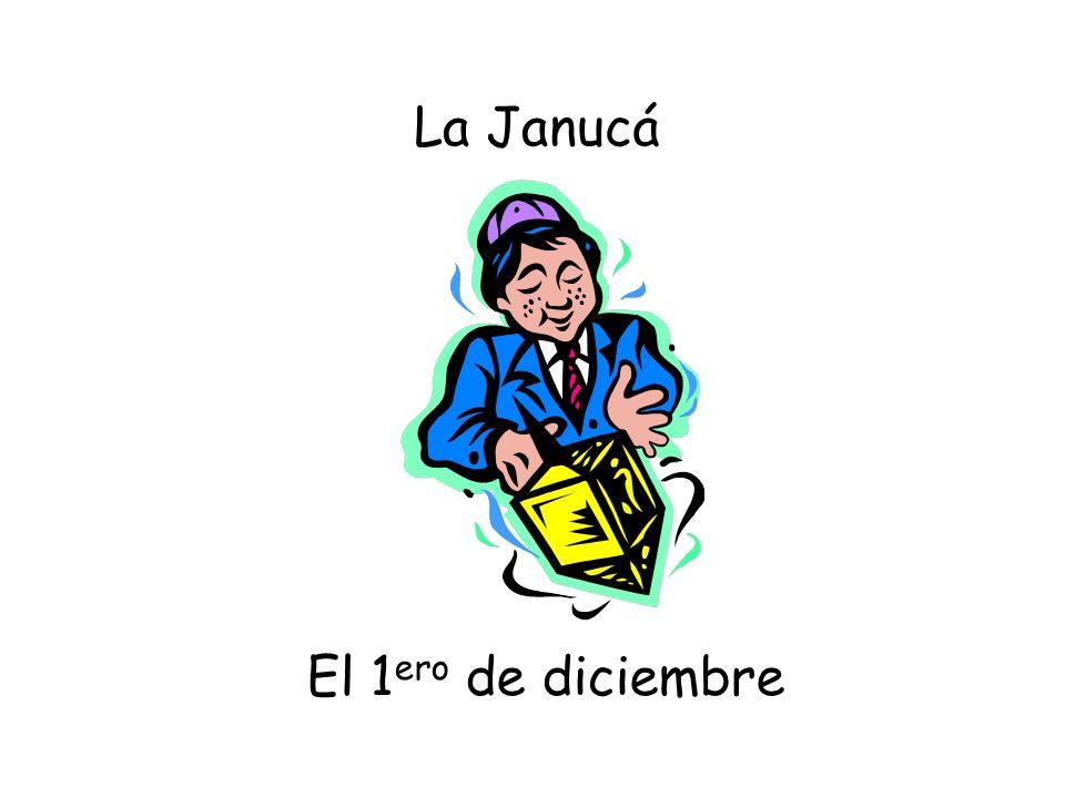 El 1 ero de diciembre La Janucá
