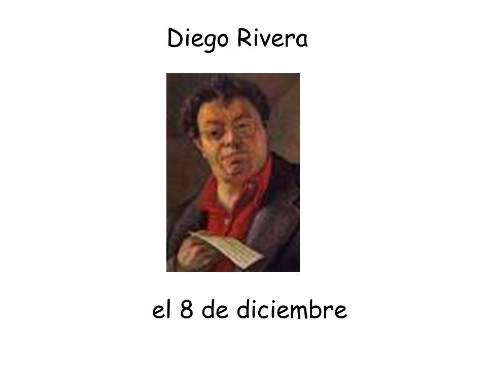 el 8 de diciembre Diego Rivera