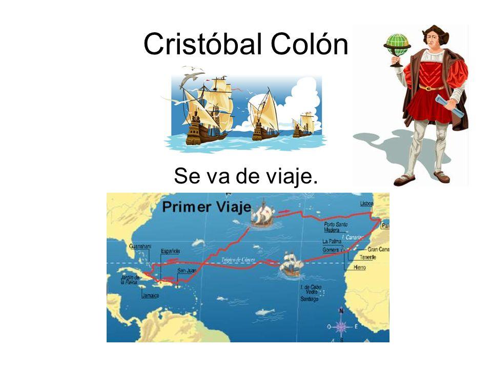 Colón se va de viaje, chiribín, chiribín, chin, chin, Colón se va de viaje, No sé cuando vendrá.