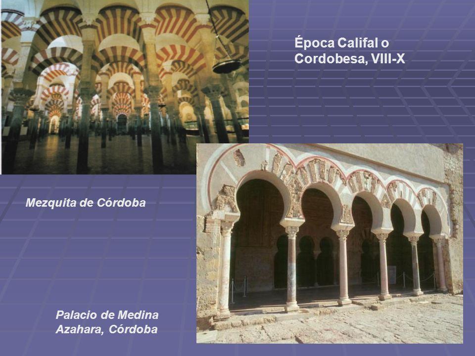 Época Califal o Cordobesa, VIII-X Mezquita de Córdoba Palacio de Medina Azahara, Córdoba