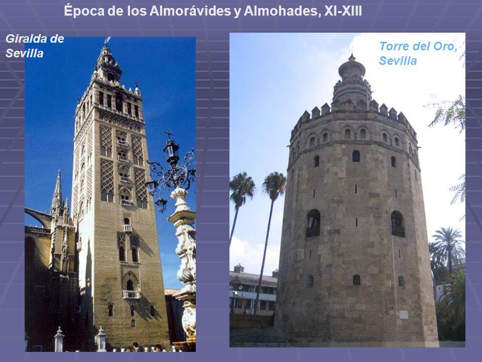 Época de los Almorávides y Almohades, XI-XIII Giralda de Sevilla Torre del Oro, Sevilla