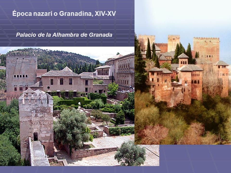 Época nazarí o Granadina, XIV-XV Palacio de la Alhambra de Granada
