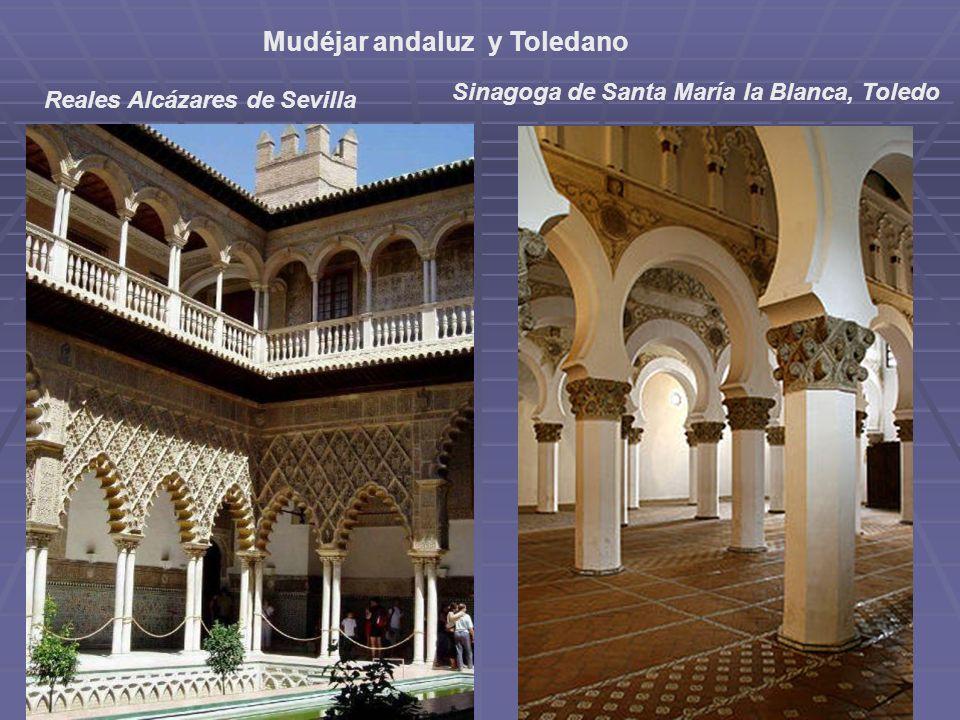 Mudéjar andaluz y Toledano Reales Alcázares de Sevilla Sinagoga de Santa María la Blanca, Toledo