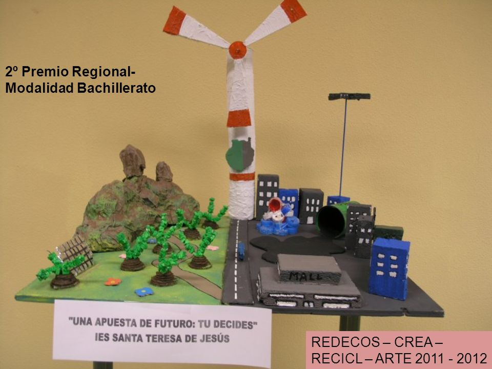 REDECOS – CREA – RECICL – ARTE 2011 - 2012 2º Premio Regional- Modalidad Bachillerato